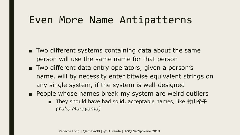 Even More Name Antipatterns ■ Two different sys...