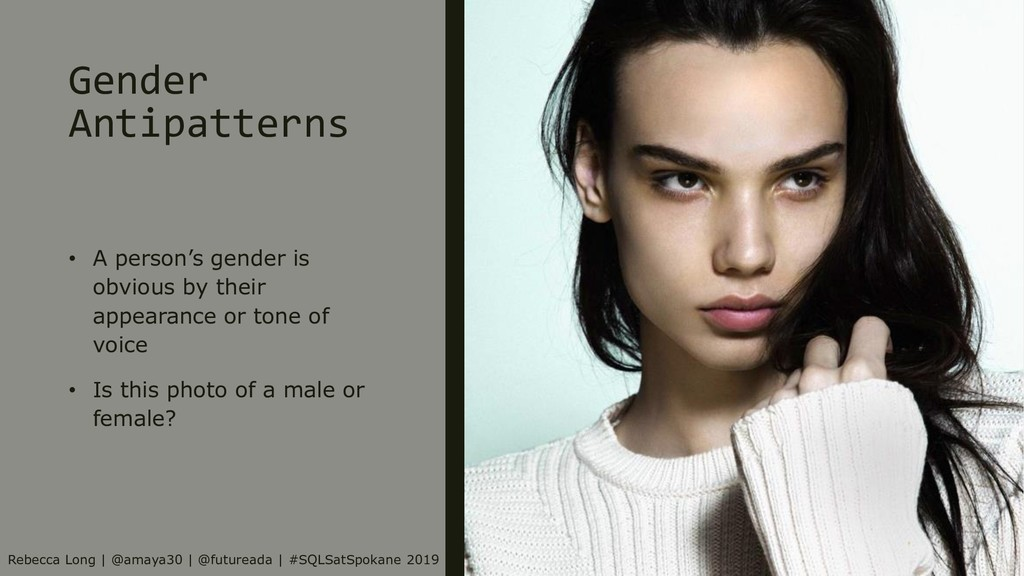 Gender Antipatterns • A person's gender is obvi...