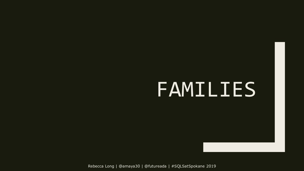 FAMILIES Rebecca Long | @amaya30 | @futureada |...