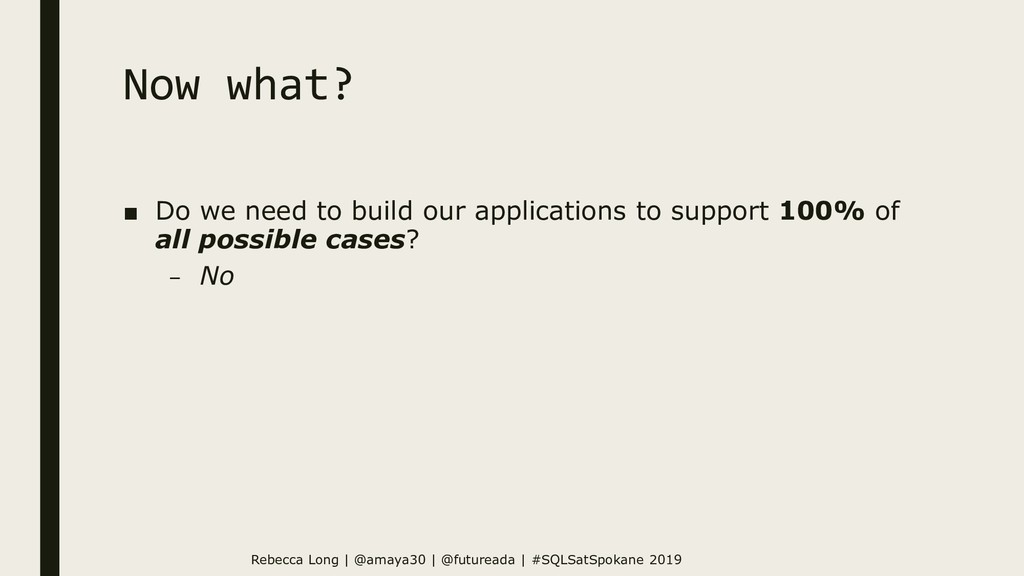 Now what? ■ Do we need to build our application...