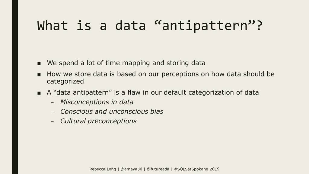 "What is a data ""antipattern""? ■ We spend a lot ..."