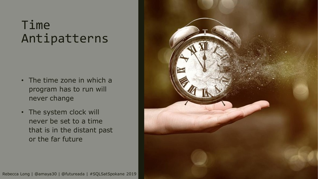 Time Antipatterns • The time zone in which a pr...