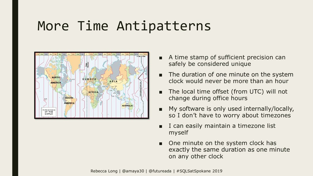 More Time Antipatterns ■ A time stamp of suffic...