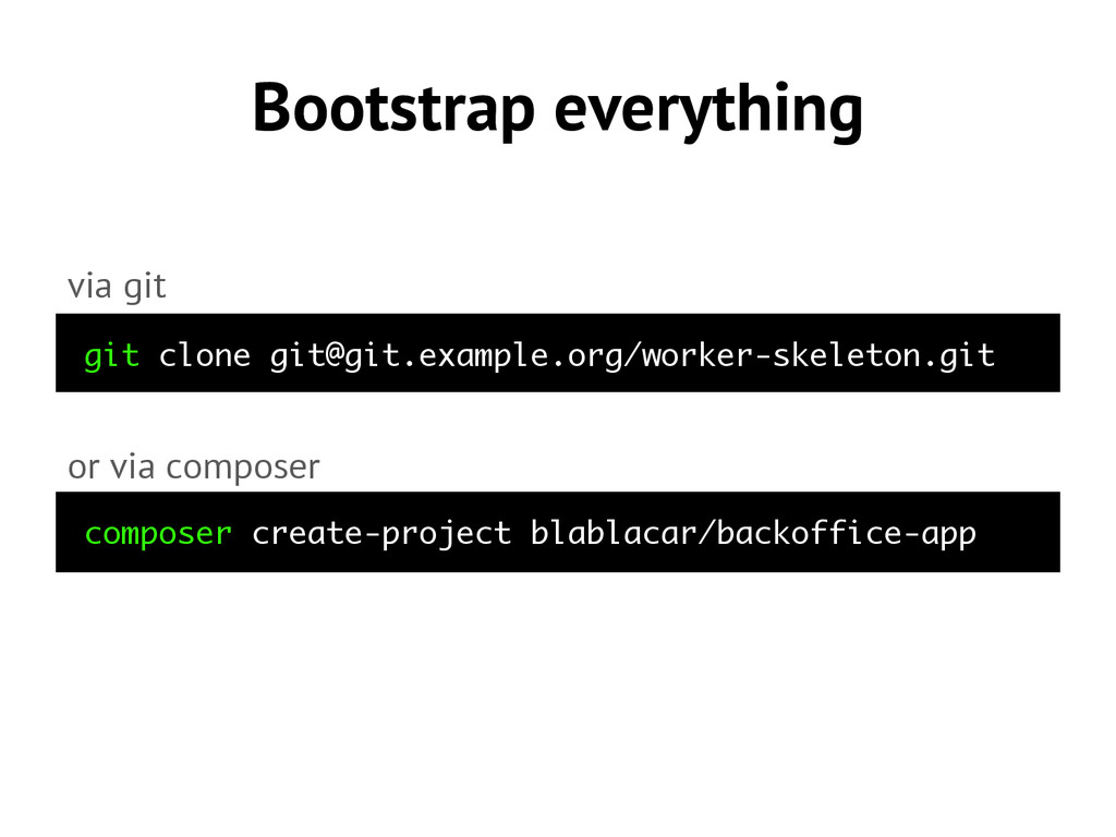 Bootstrap everything composer create-project bl...