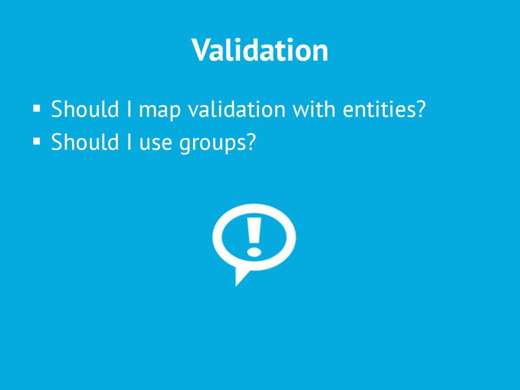 Validation § Should I map validation with ent...