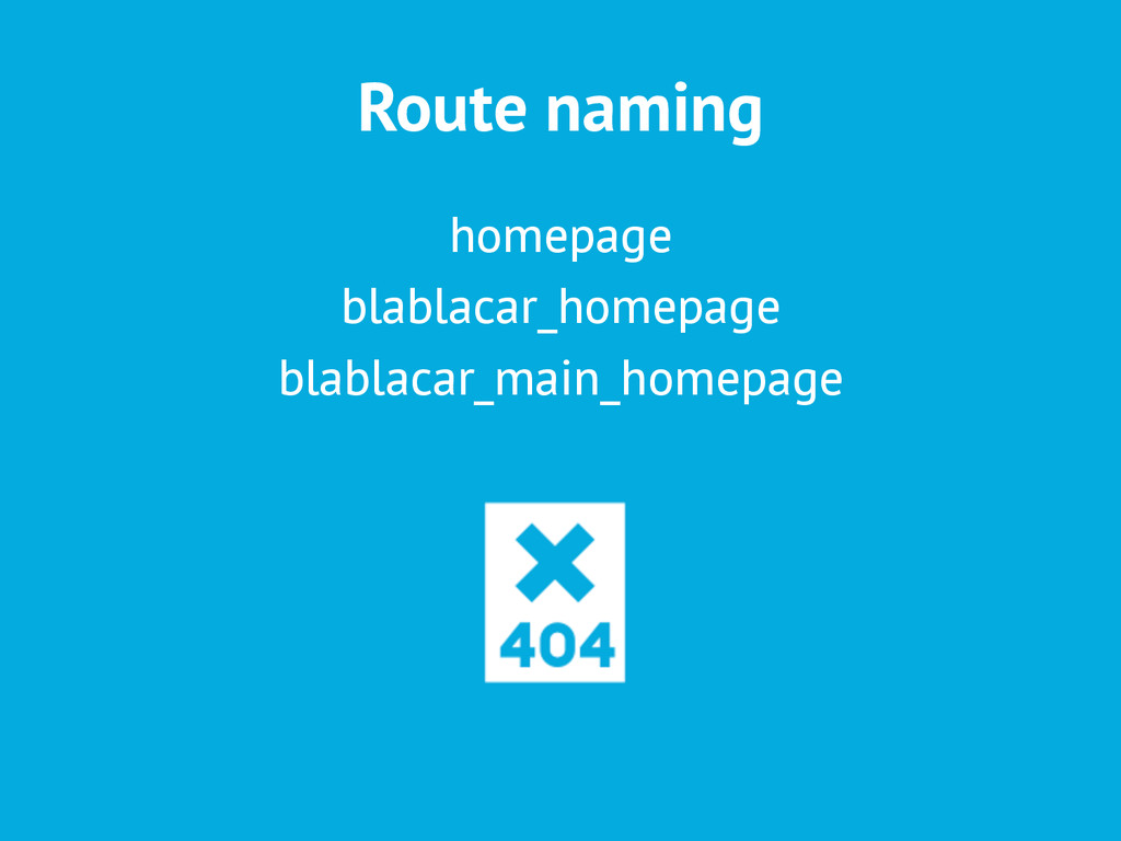 Route naming homepage blablacar_homepage blabla...