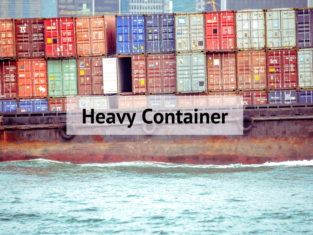 Heavy Container