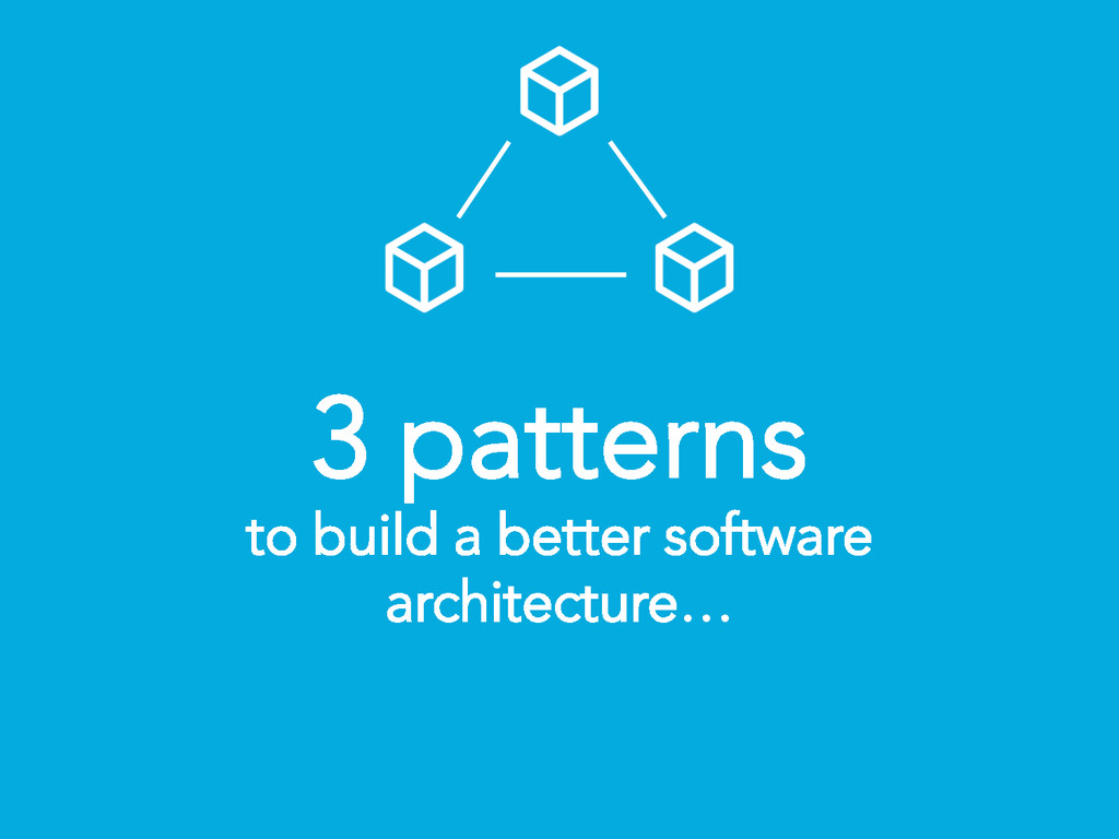 3 patterns to build a better software architect...
