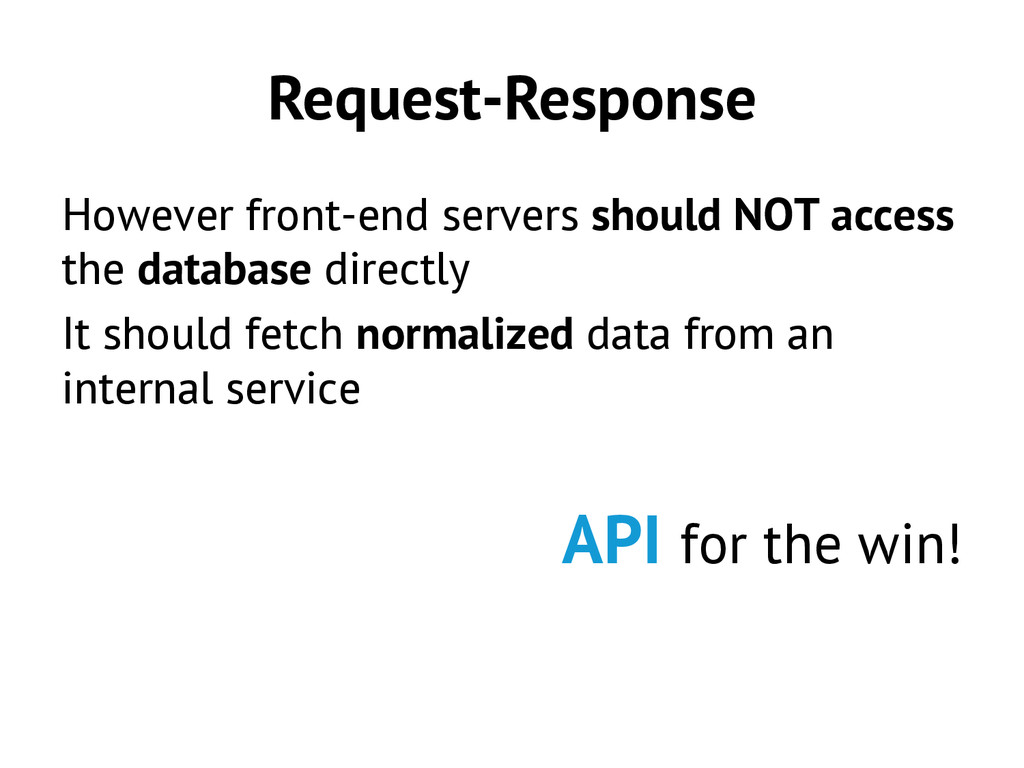 Request-Response However front-end servers shou...
