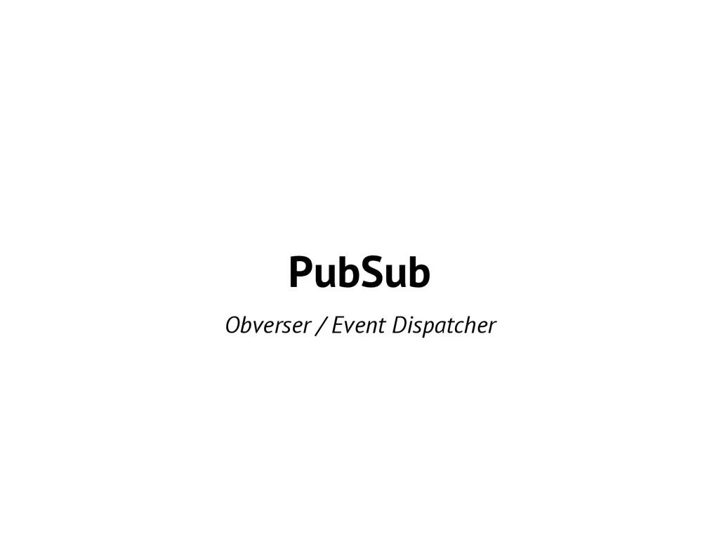 PubSub Obverser / Event Dispatcher