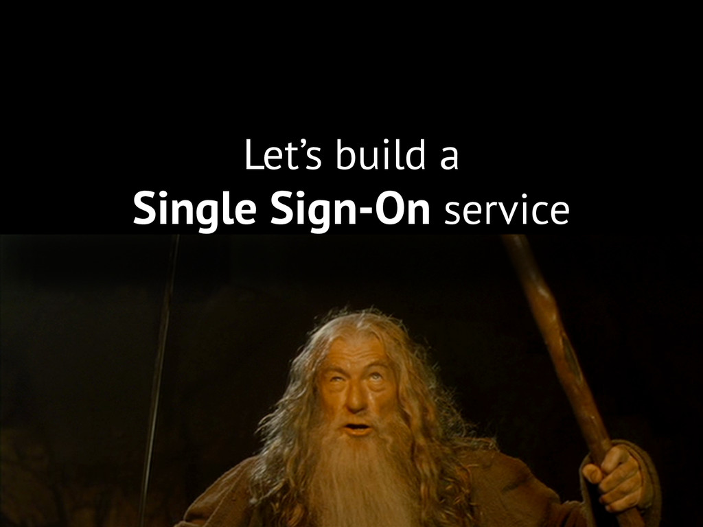 Let's build a Single Sign-On service