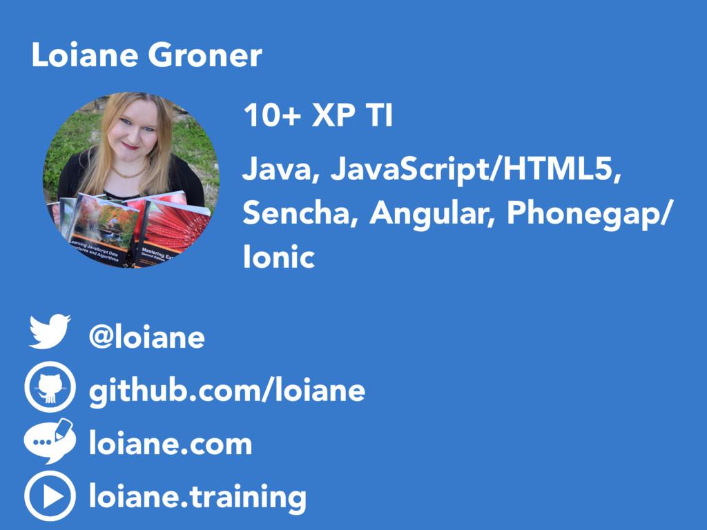 Loiane Groner @loiane github.com/loiane loiane....