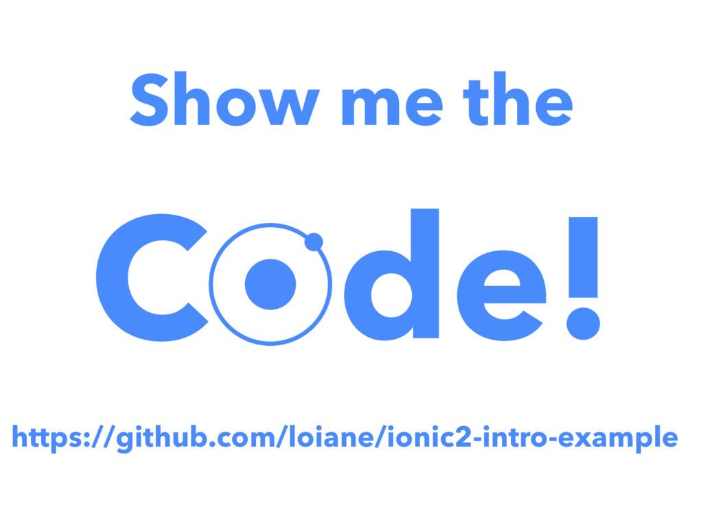 Show me the C de! https://github.com/loiane/ion...