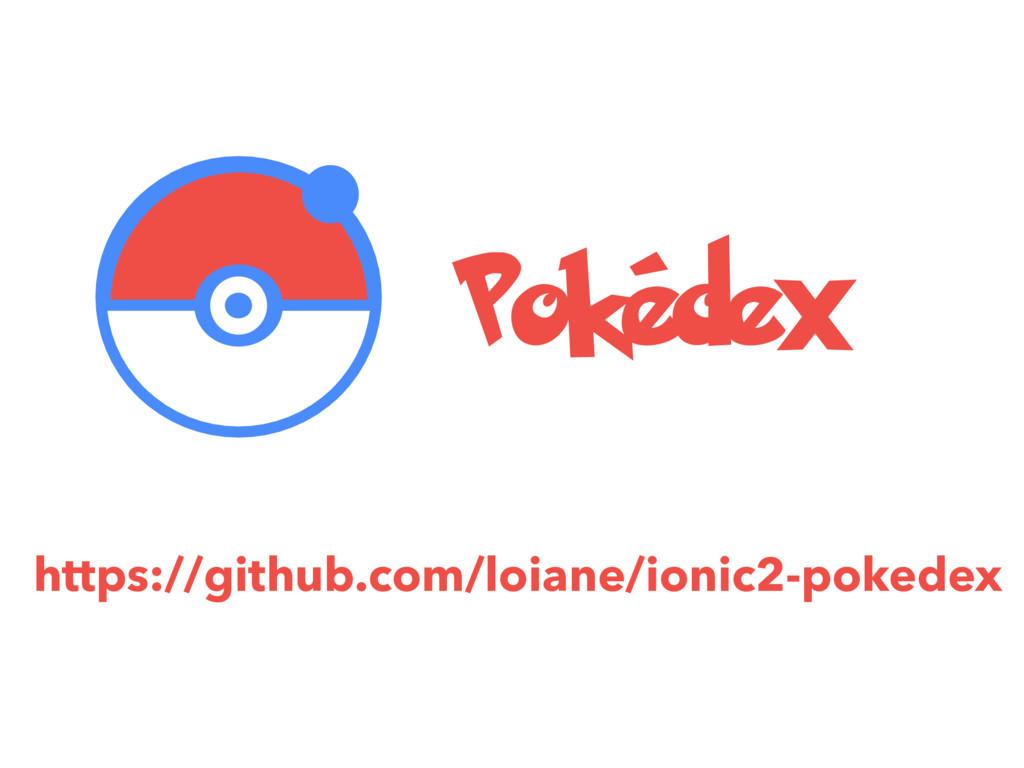 https://github.com/loiane/ionic2-pokedex Pokédex