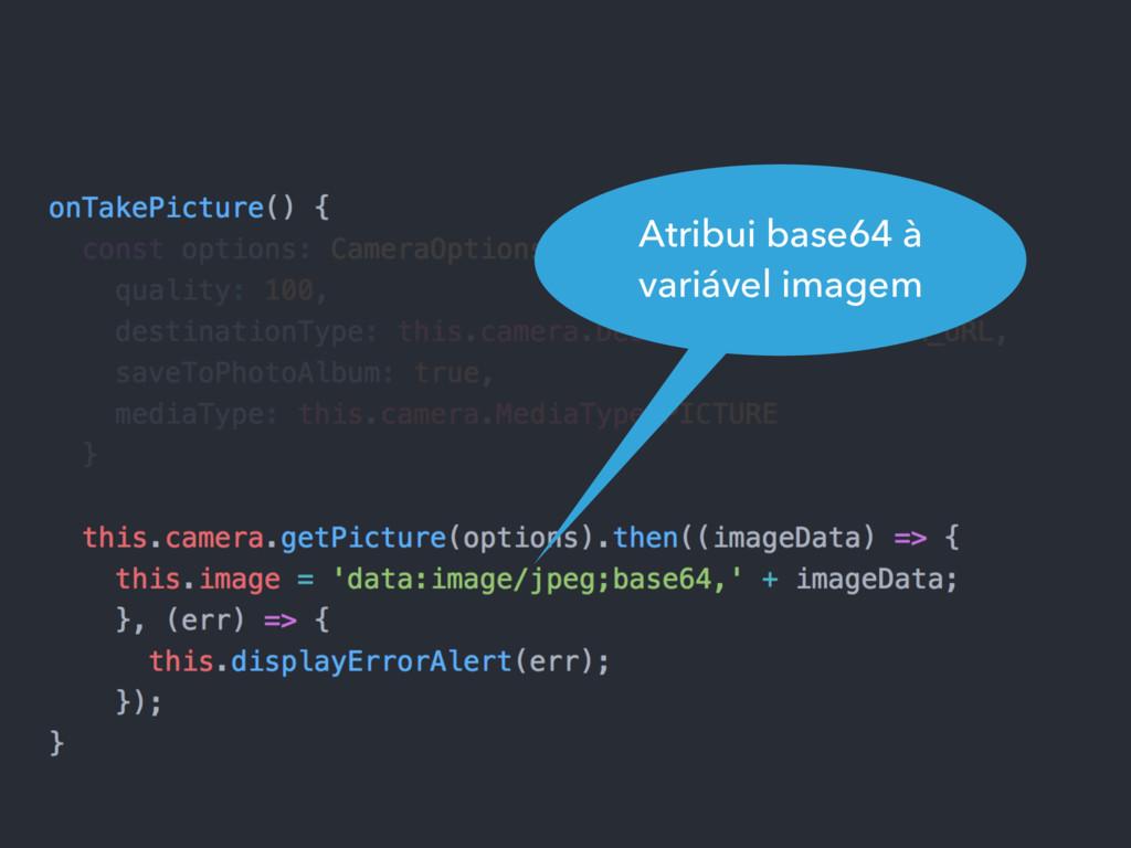 Atribui base64 à variável imagem