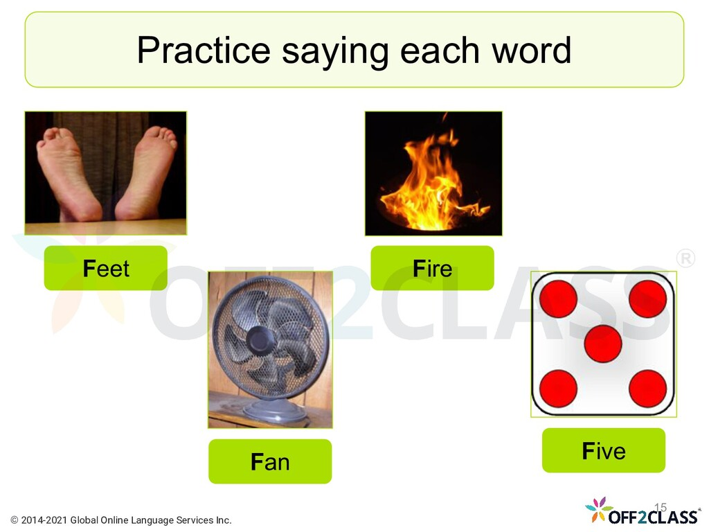 Practice saying each word Fan Five Fire Feet © ...