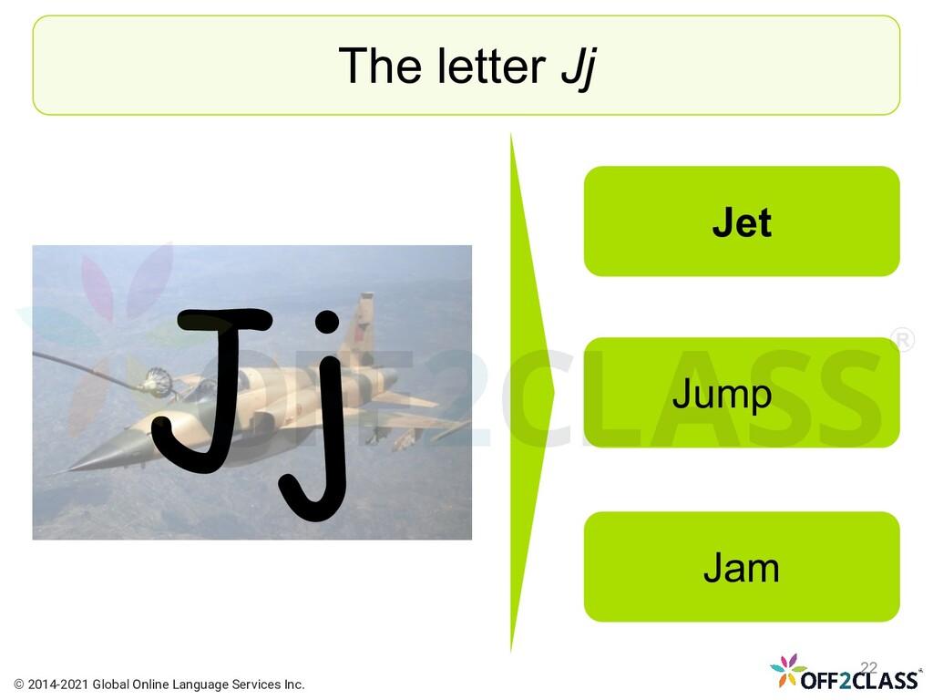 Jj The letter Jj Jet Jump Jam © 2014-2021 Globa...