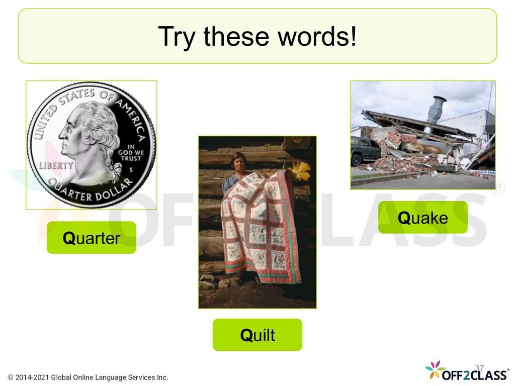 Try these words! Quarter Quilt Quake © 2014-202...
