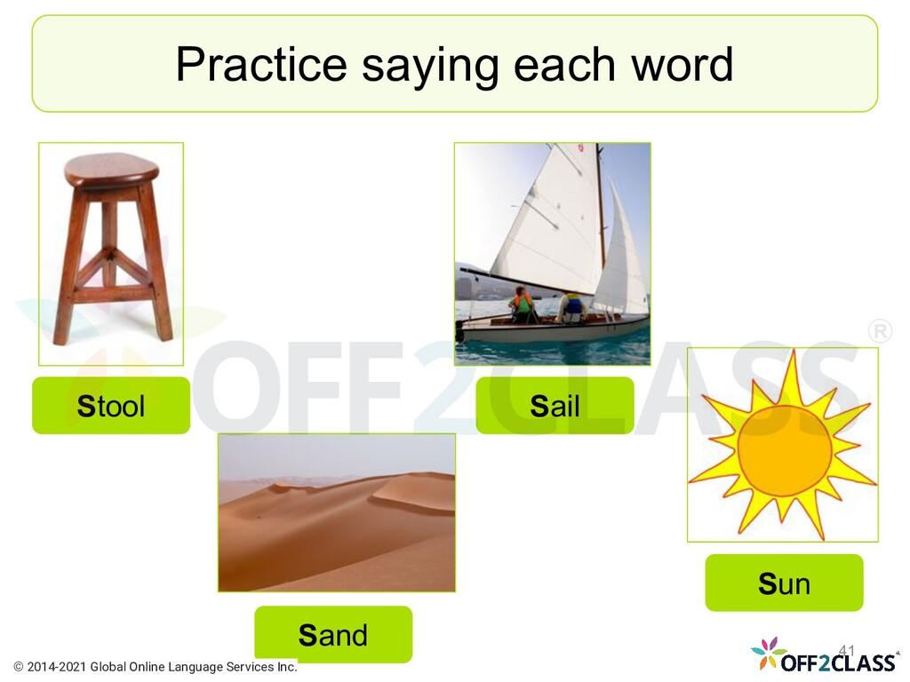 Practice saying each word Stool Sand Sun Sail ©...