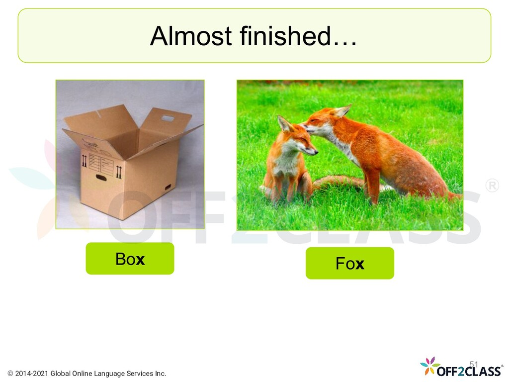 Almost finished… Box Fox © 2014-2021 Global Onl...