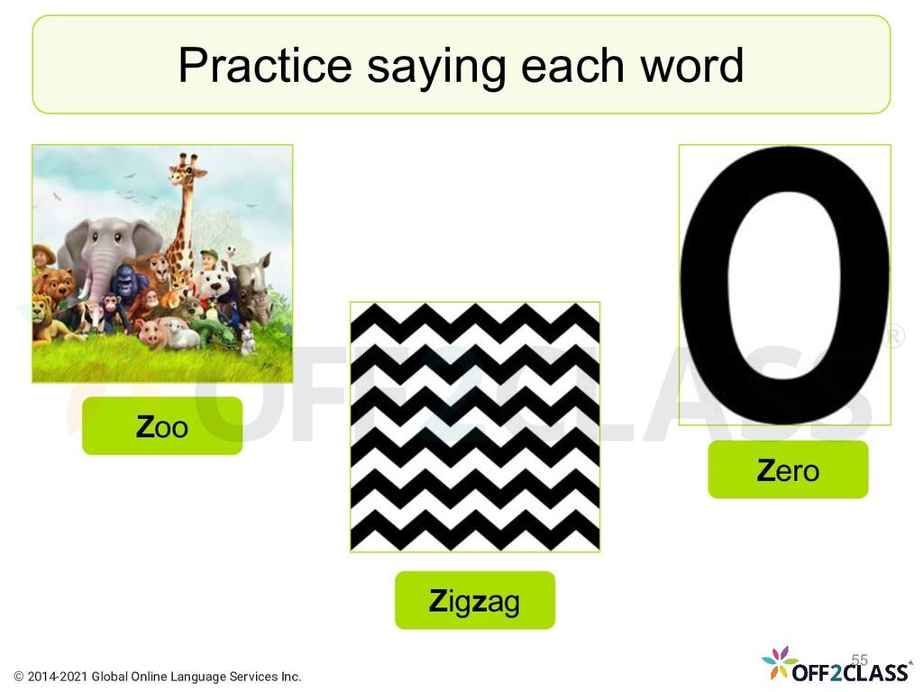 Practice saying each word Zoo Zero Zigzag © 201...
