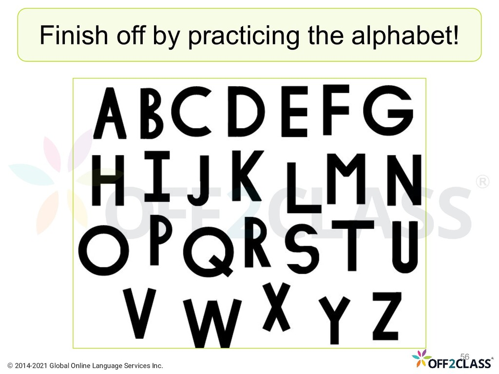 Finish off by practicing the alphabet! © 2014-2...