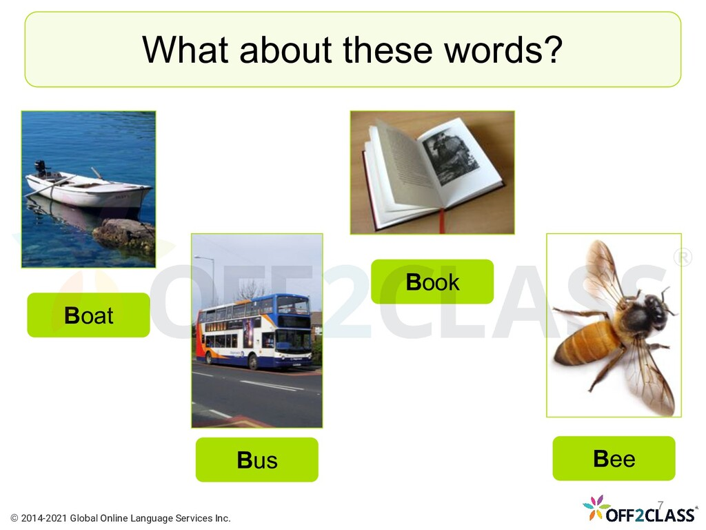 What about these words? Bus Boat Book Bee © 201...