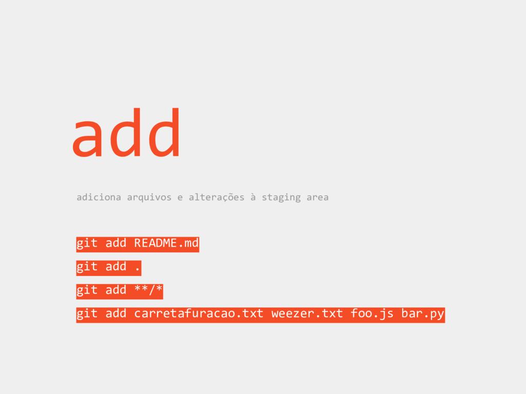 add adiciona arquivos e alterações à staging ar...