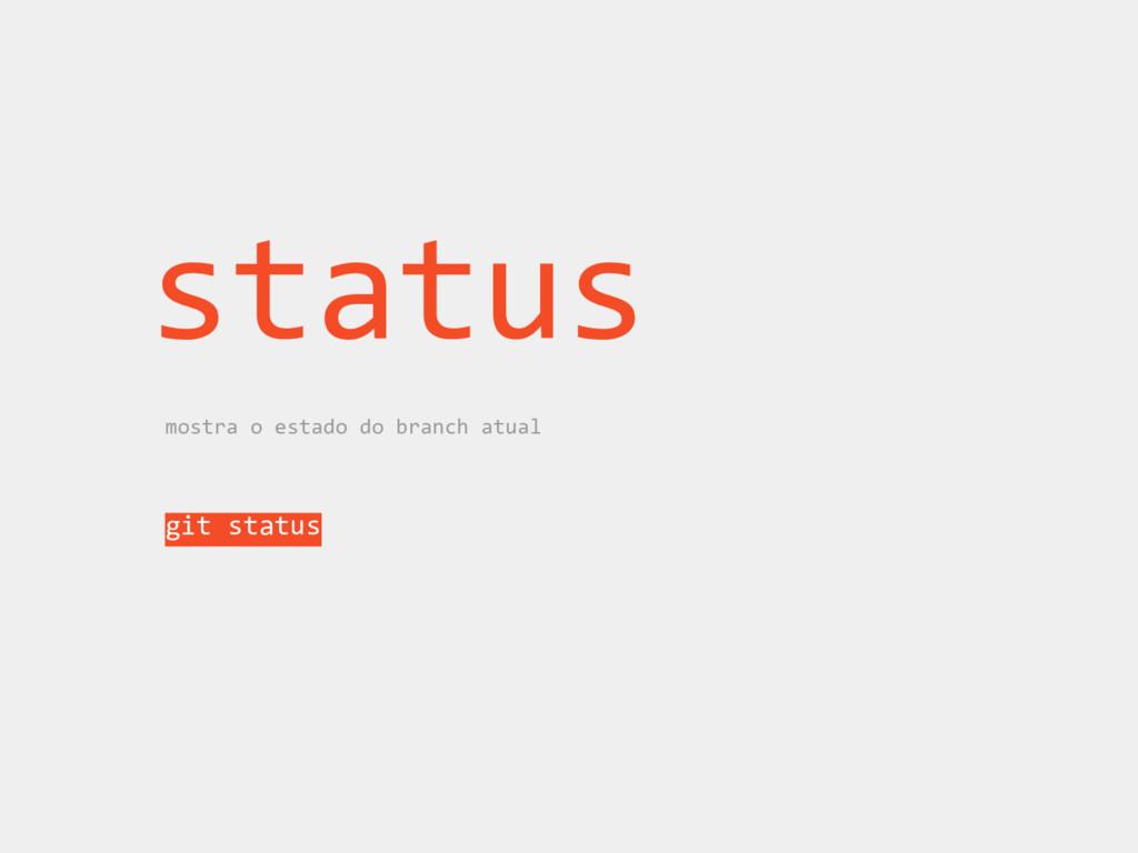 status mostra o estado do branch atual git stat...