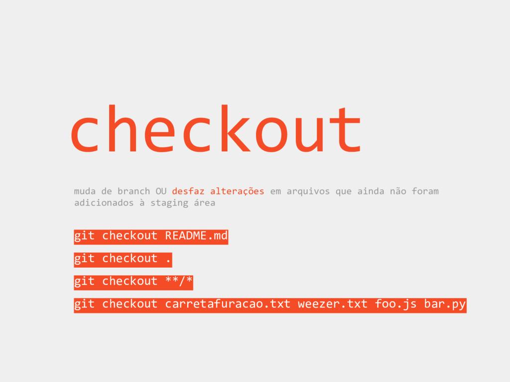 checkout muda de branch OU desfaz alterações em...