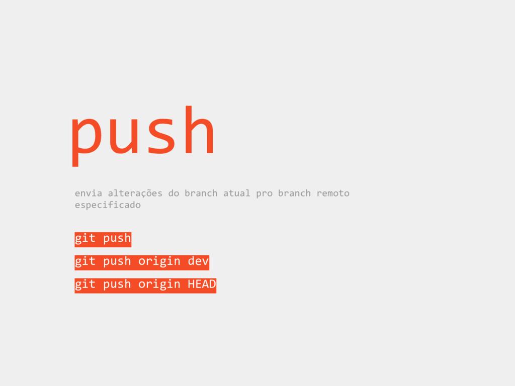 push envia alterações do branch atual pro branc...
