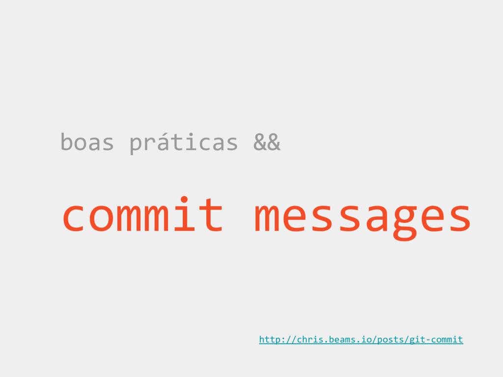 boas práticas && commit messages http://chris.b...