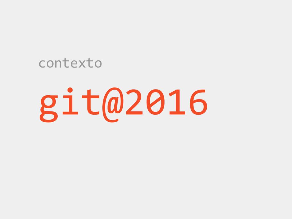 contexto git@2016