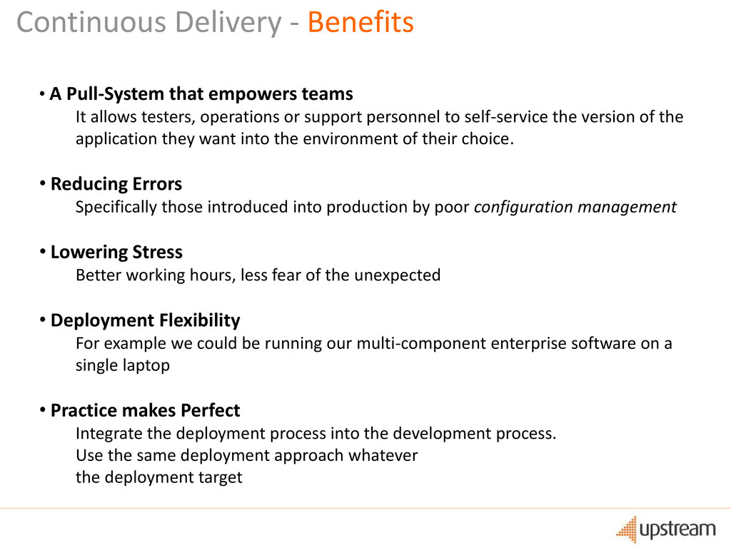 Continuous Delivery - Benefits • A Pull-System ...