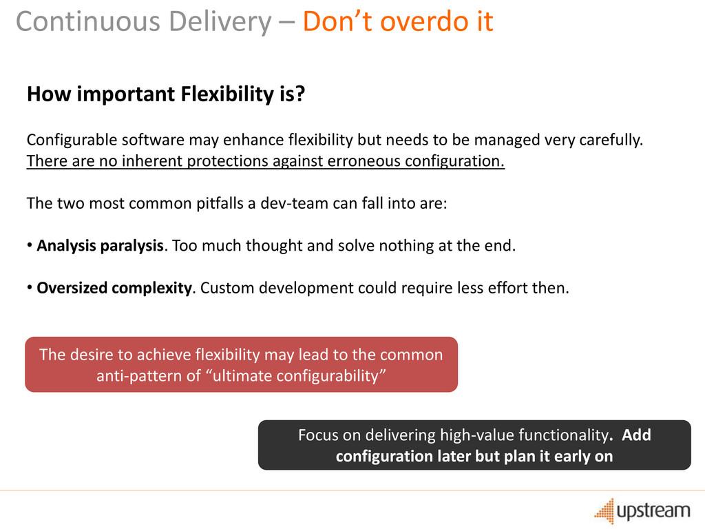 How important Flexibility is? Configurable soft...