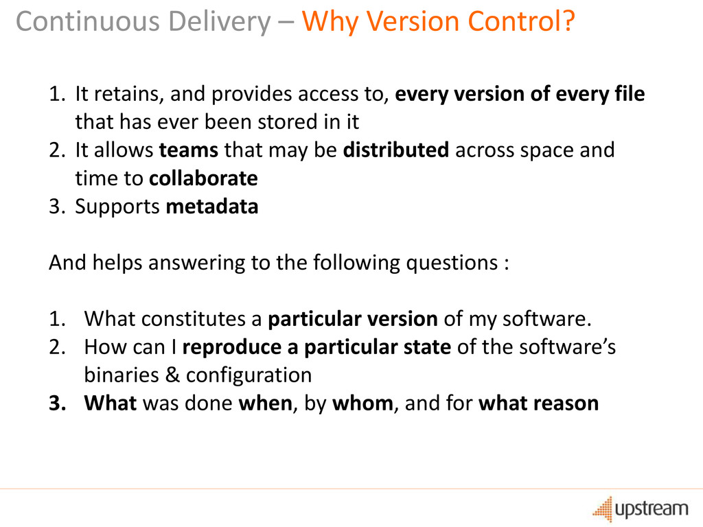 Continuous Delivery – Why Version Control? 1. I...