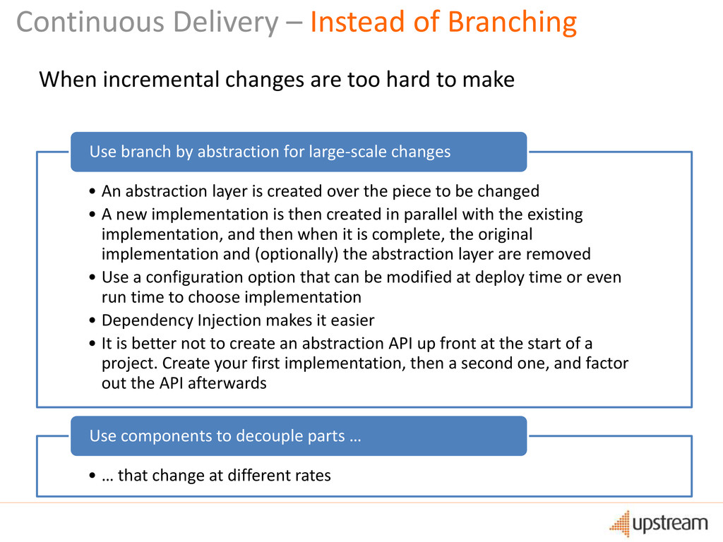 Continuous Delivery – Instead of Branching • An...
