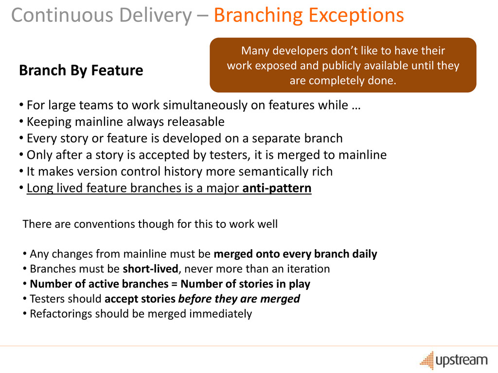 Branch By Feature • For large teams to work sim...