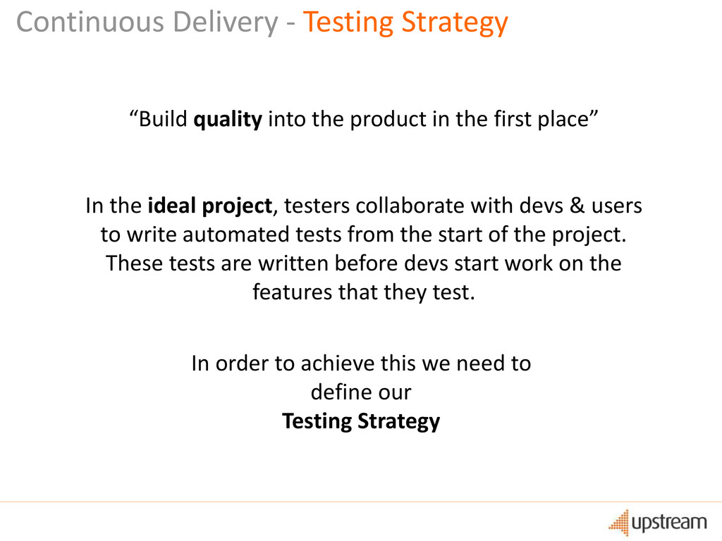 """Continuous Delivery - Testing Strategy """"Build q..."""