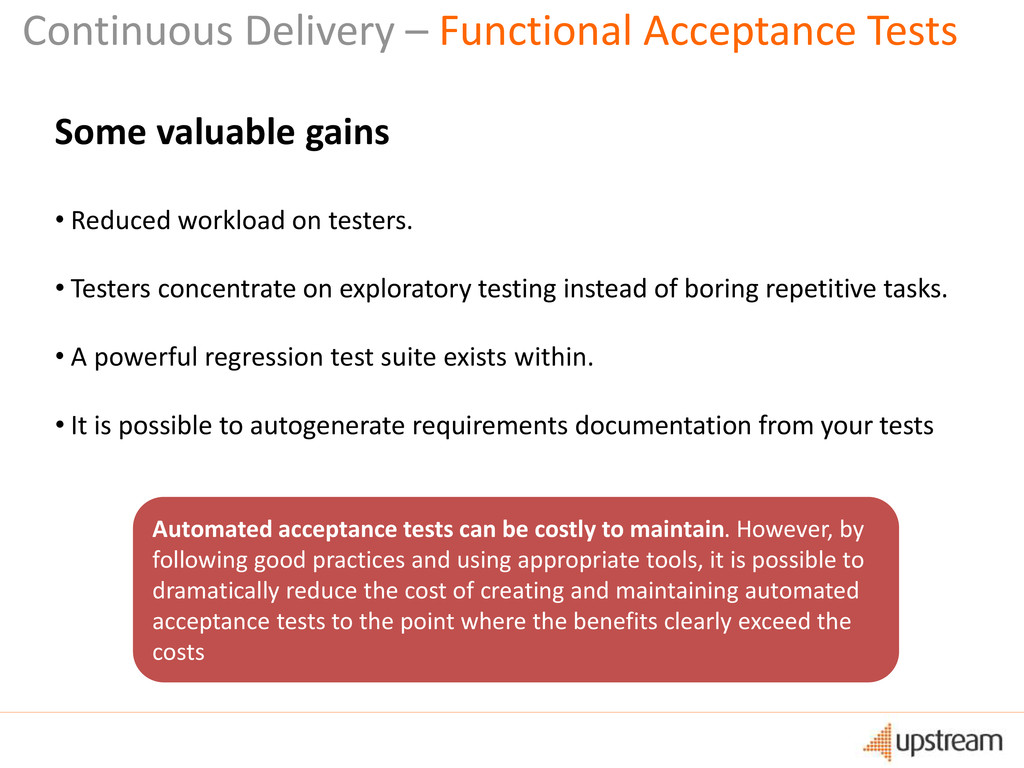 Some valuable gains • Reduced workload on teste...