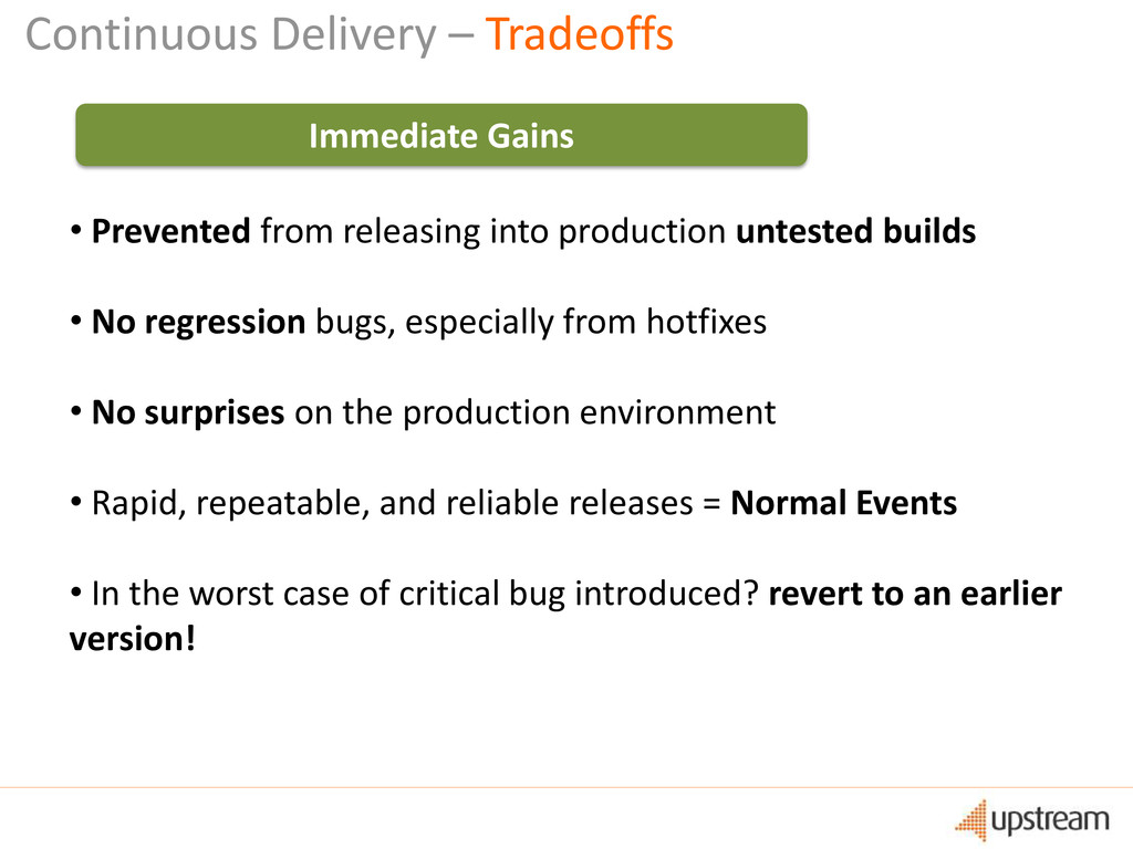 Continuous Delivery – Tradeoffs • Prevented fro...