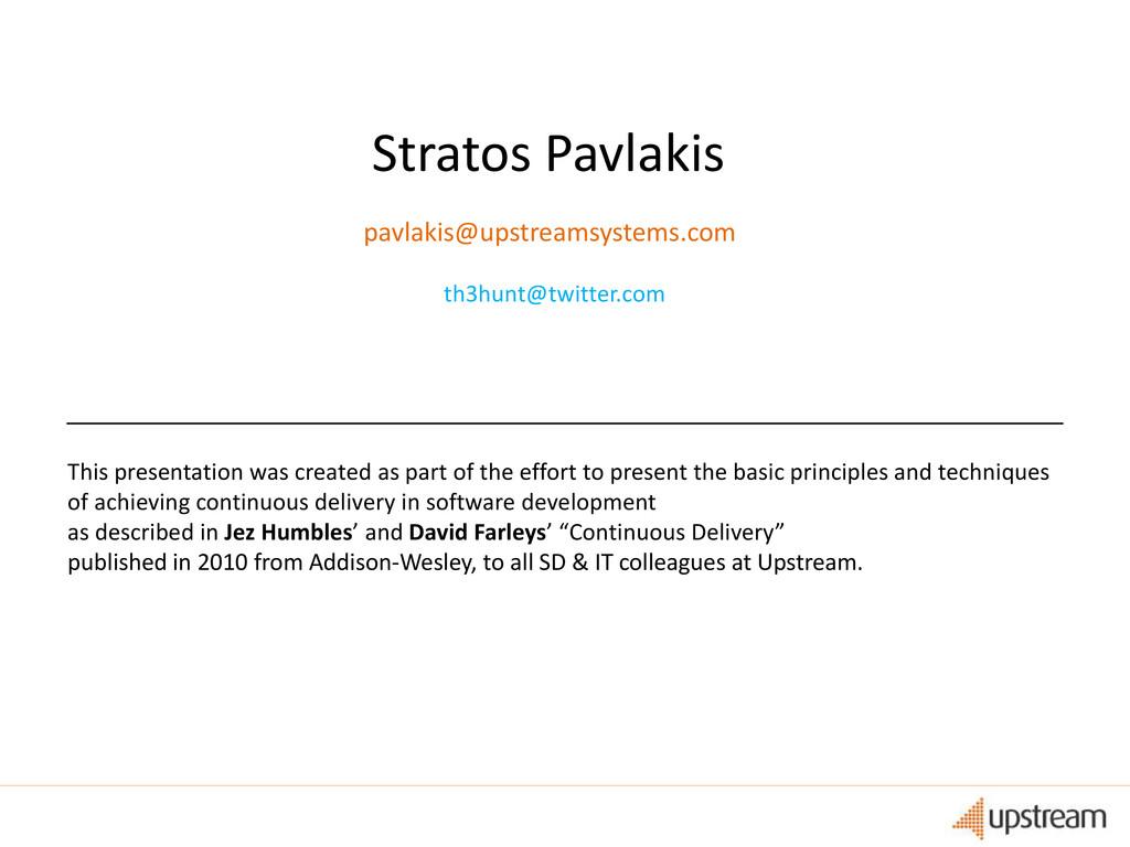 Stratos Pavlakis pavlakis@upstreamsystems.com T...