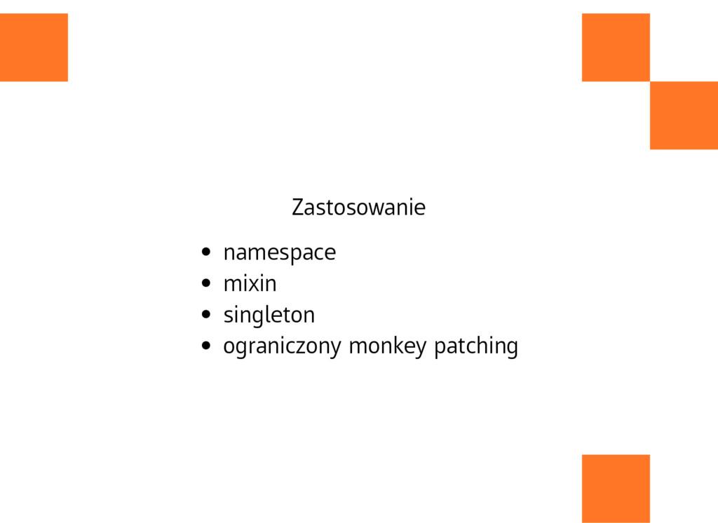 Zastosowanie namespace mixin singleton ogranicz...