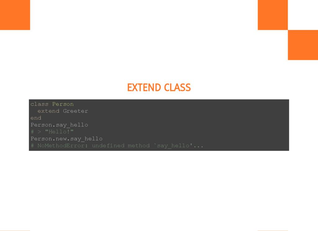 EXTEND CLASS c l a s s P e r s o n e x t e n d ...