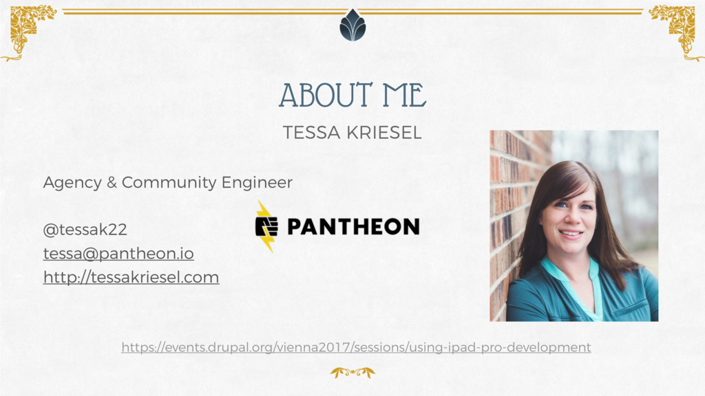 ABOUT ME TESSA KRIESEL https://events.drupal.or...