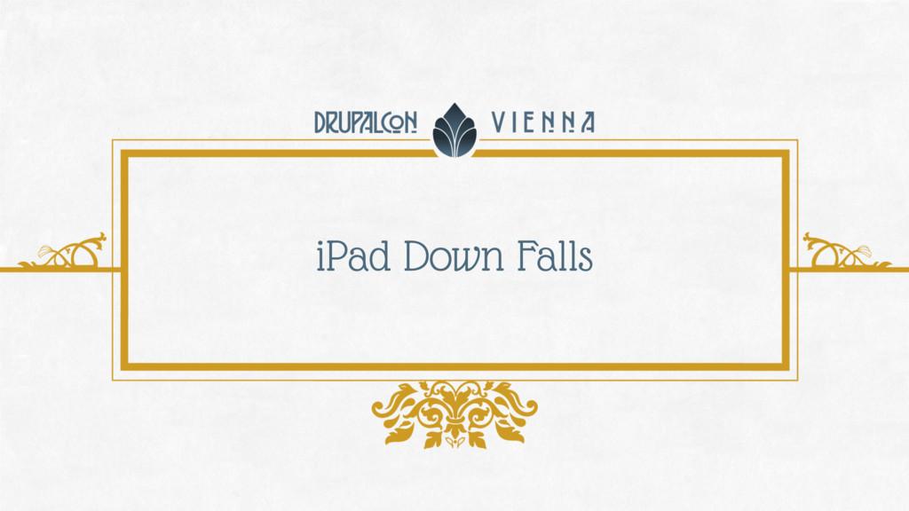 iPad Down Falls