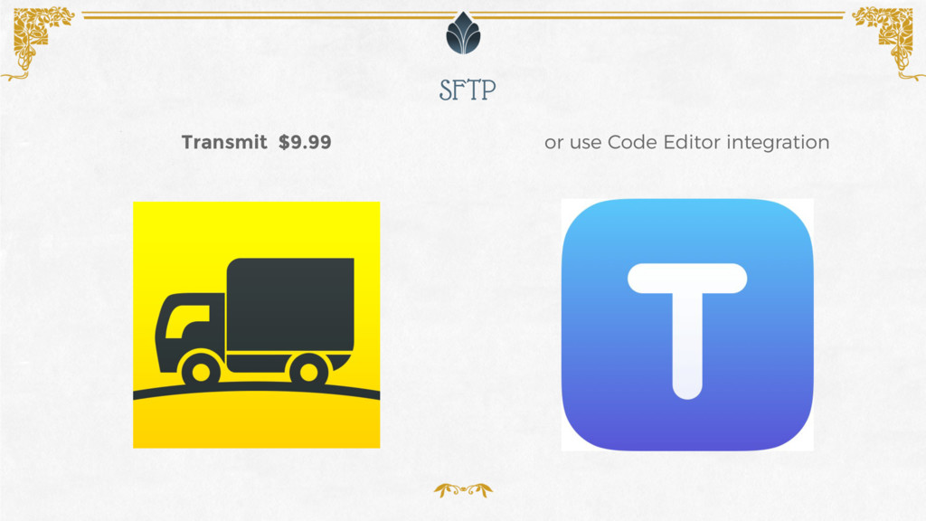 SFTP or use Code Editor integration Transmit $9...