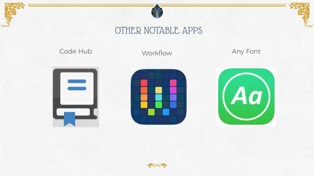 OTHER NOTABLE APPS Code Hub Workflow Any Font
