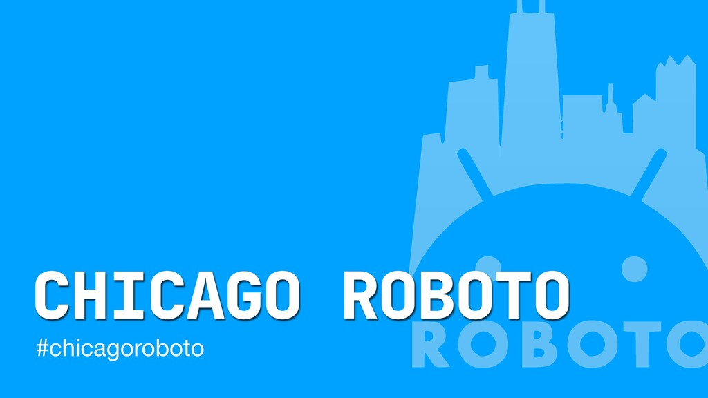 CHICAGO ROBOTO #chicagoroboto