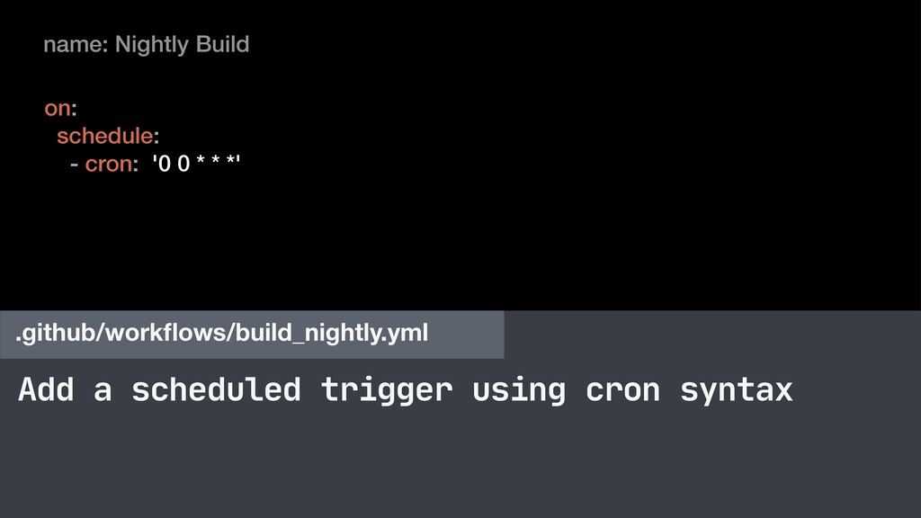 Add a scheduled trigger using cron syntax .gith...